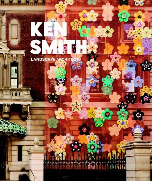 Ken Smith: Landscape Architect