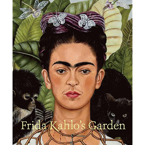 Frida Kahlo: Art Garden Life Exhibition Book