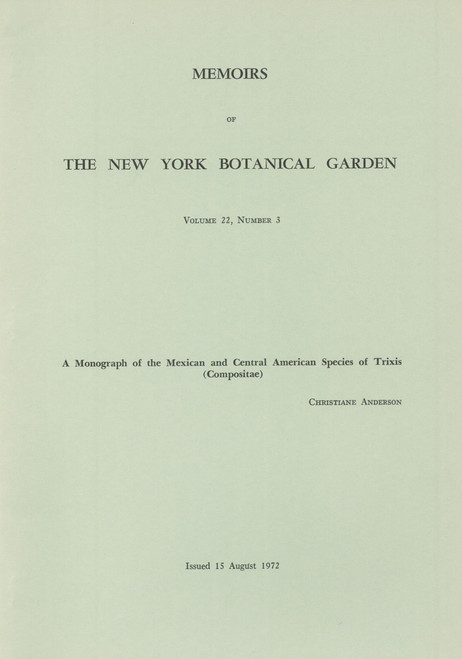 A Monograph of the Mexican and Cental American Species of Trixis. Mem (22)3