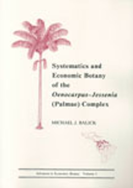 Systematics and Economic Botany of the Oenocarpus-Jessenia. Adv Econ Bot (3)