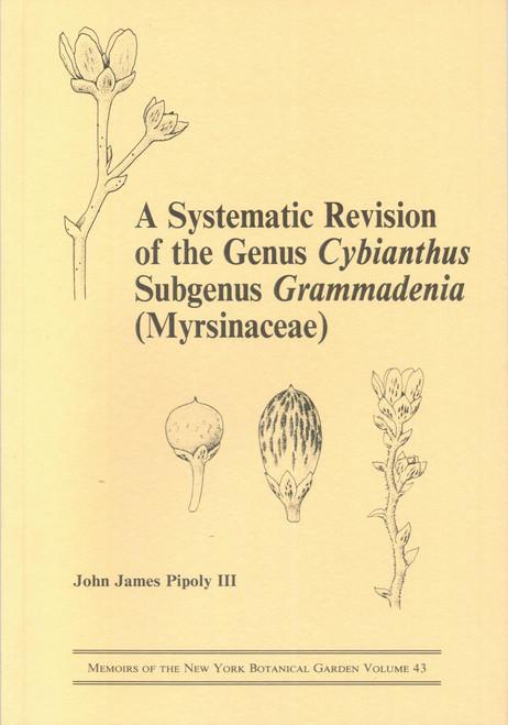 A Systematic Revision of the Genus Cybianthus Subgenus Grammadenia. Mem (43)