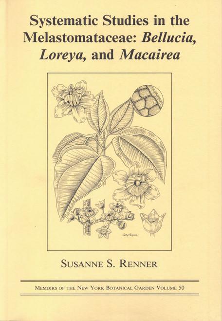Systematic Studies in the Melastomataceae: Bellucia, Loreya, Macairea. Mem (50)