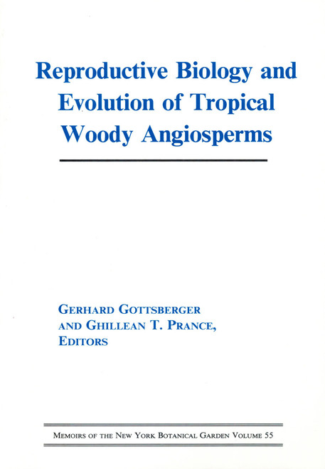 Reproductive Biology and Evolution of Tropical Woody Angiosperms. Mem (55)