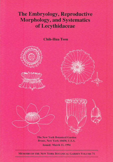 Embryology, Reproductive Morphology, & Systematics of Lecythidaceae. Mem (71)