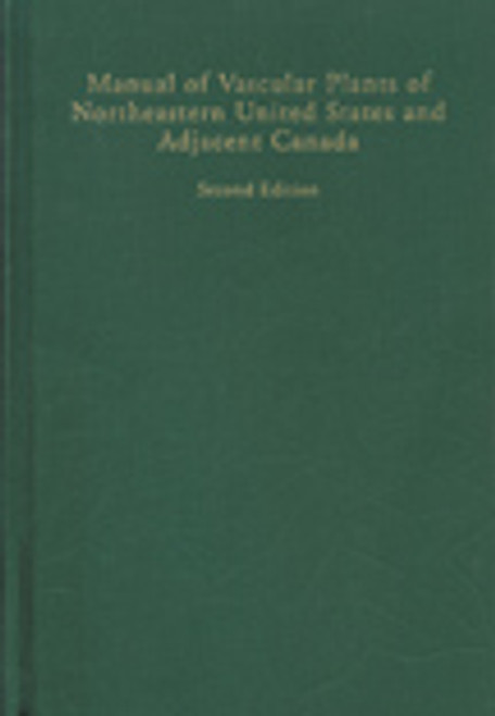 Manual of Vascular Plants of Northeastern United States and Adjacent Canada.
