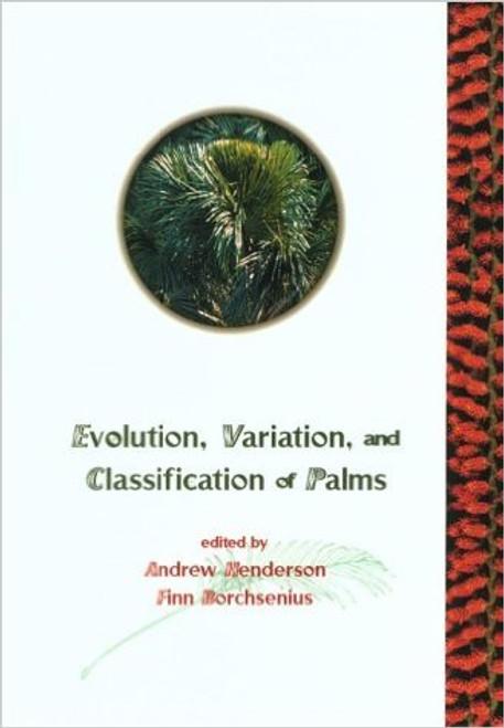 Evolution, Variation, and Classification of Palms. Mem (83)