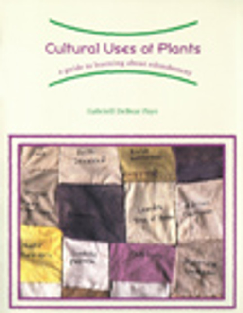 Cultural Uses of Plants: A Guide to Learning About Ethnobotany