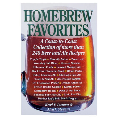 Homebrew Favorites: A Collection of More Than 240 Beer and Ale Recipes