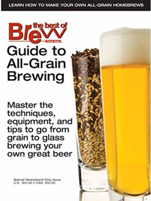 Brew Your Own Magazine's Guide To AllGrain Brewing