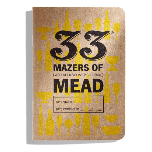 33 Mazers of Mead (A Pocket Tasting Journal)