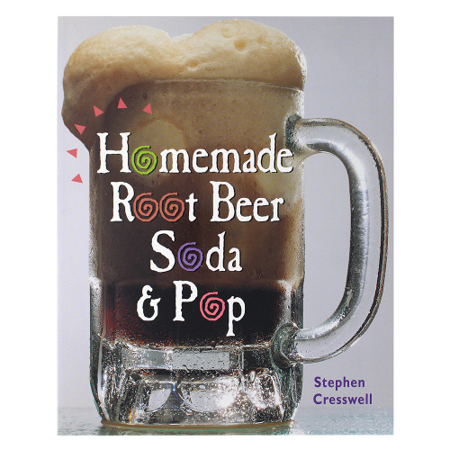 Homemade Root Beer, Soda & Pop by Stephen Cresswell (Paperback)