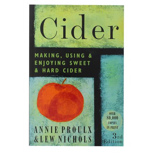 Cider - Making, Using, Enjoying, Sweet And Hard Cider