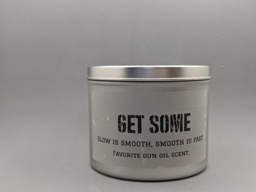 GET SOME - Slow is smooth, Smooth is fast Gun Oil 16oz candle