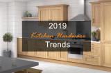 2019 Kitchen Hardware Trends