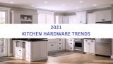 Kitchen Hardware Trends 2021