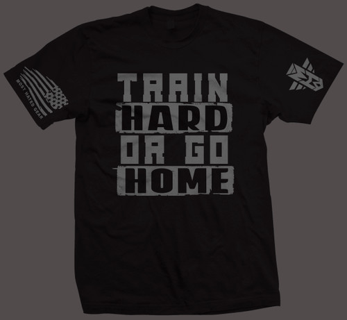 TRAIN HARD OR GO HOME 2