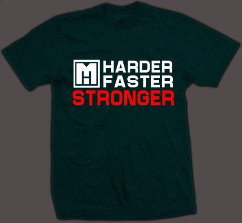 HARDER FASTER STRONGER