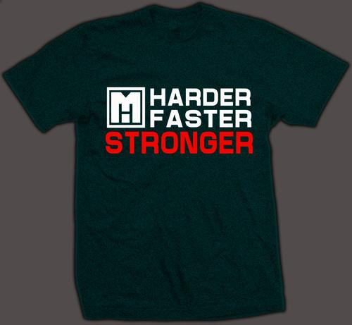 HARDER FASTER STRONGER