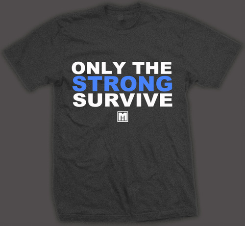 .....ONLY THE STRONG SURVIVE 2