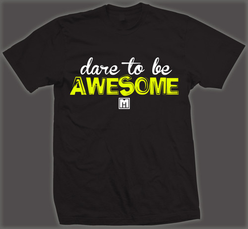 DARE TO BE AWESOME
