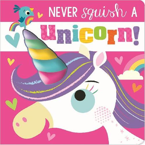 Never Squish A Unicorn