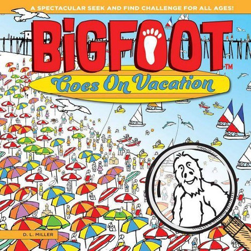 Bigfoot Goes On Vacation Paperback