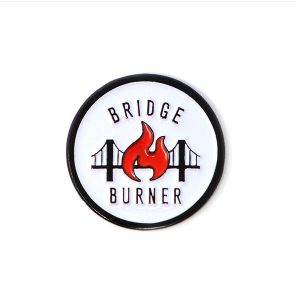 """  BRIDGE BURNER"" enamel pin"