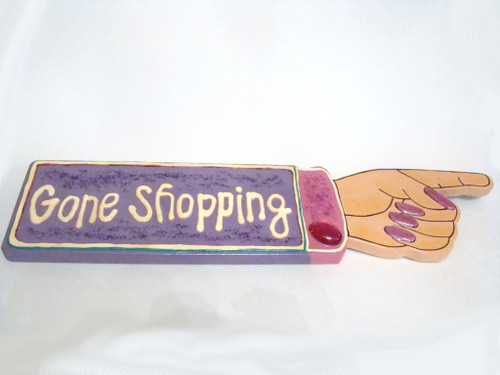 GONE SHOPPING Wood Sign Hand Pointed (BC1855)