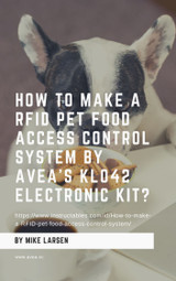 How to Make a RFID Pet Food Access Control System by AVEA's KL042 electronic kit?