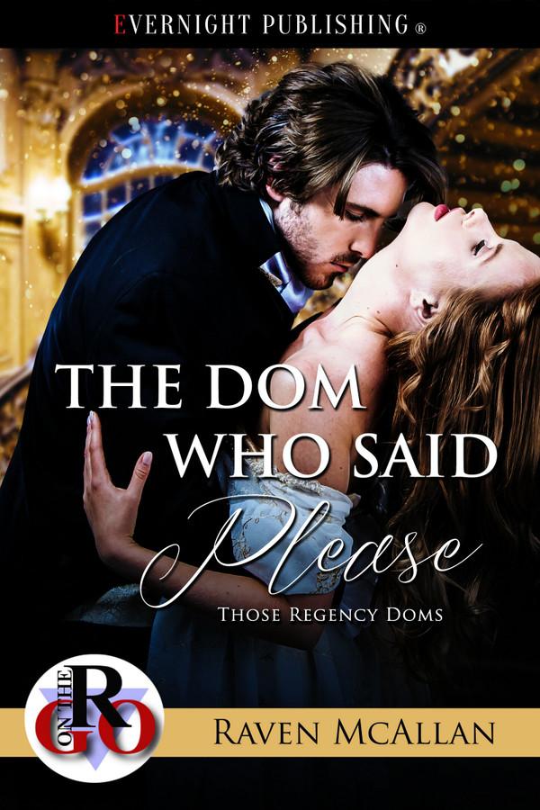 Genre: Historical BDSM Romance  Heat Level: 4  Word Count: 15, 165  ISBN: 978-1-77339-975-1  Editor: Audrey Bobak  Cover Artist: Jay Aheer