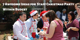7 Simple Ideas For A Staff Christmas Party On A Budget