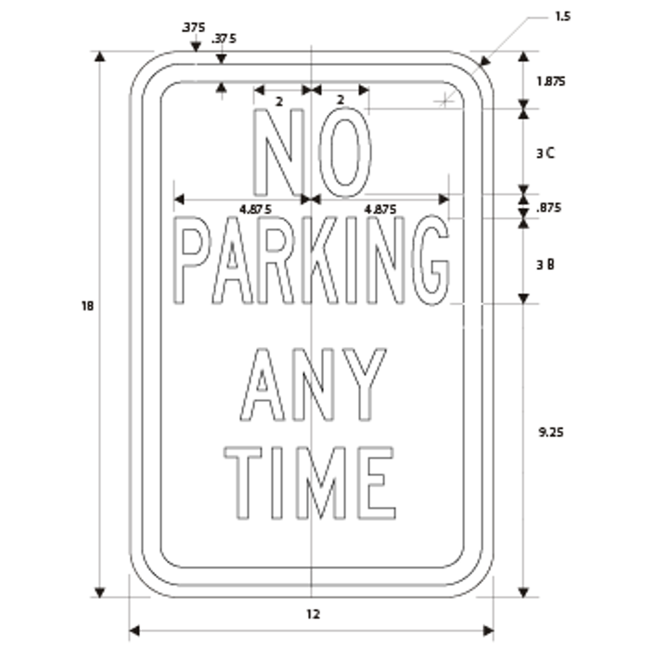 NO PARKING ANYTIME SKU# X-SIGN-R7 DIMENSIONS