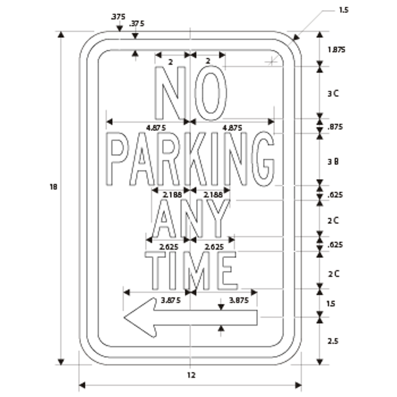 NO PARKING ANYTIME SKU# X-SIGN-R7 DIMENSIONS LEFT ARROW