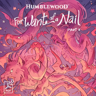 Humblewood Comic: For Want of a Nail 2/8 (Simone, Webb) (PDF)