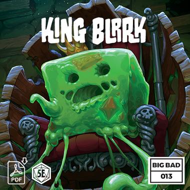 Big Bad Booklet 013 King Blrrk (PDF)