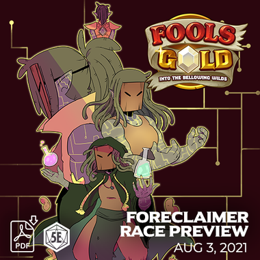 Fool's Gold: Foreclaimer Race Preview (PDF)
