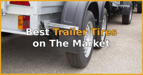11 Best Trailer Tires on The Market