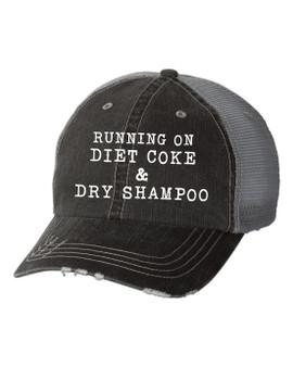 Running on Diet Coke & Dry Shampoo Embroidered Trucker Hat