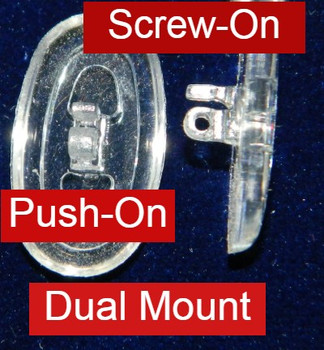 "Premium grade soft silicone ""Dual Mount""  combination mount fits both Screw-On and Push-On nose pad mounts.    15mm  (15*8.5mm) ""Oval"" Shape. Packaged in 25 pair bags    Special Mix-N-Match Nose pads pricing on 25 pair bags $7.25 per bag on 4 to 15 bags, $6.19 on 16 -39 bags and $5.50 on 40+ that equals  $100 pairs for $29 or 400 pair at $99 Final price determined by ""Shopping Cart Total"" of ""Premium Nose Pads"""