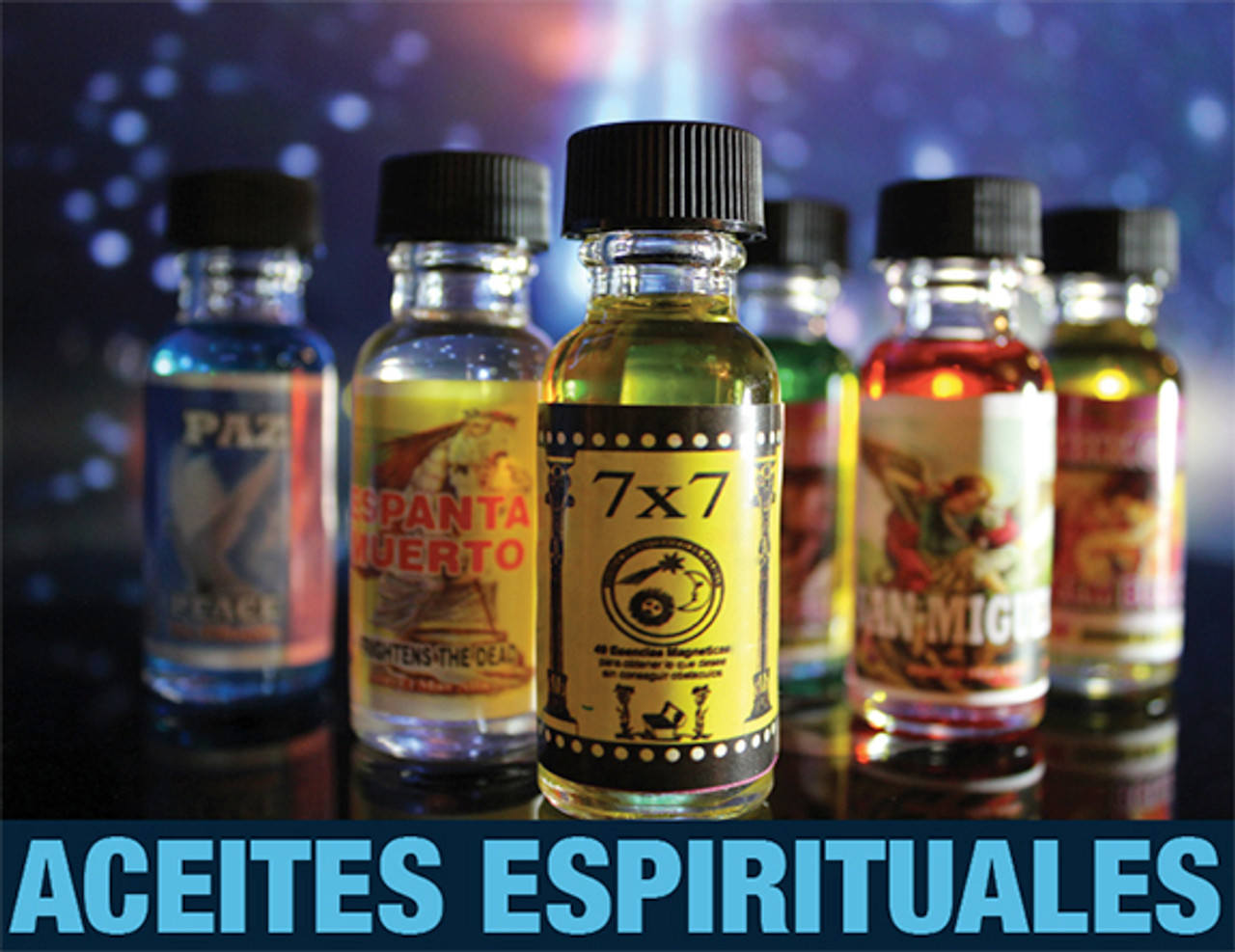 Aceite Espirituales, Aceite 7x7, Aceite San Miguel, Aceite Espanta Muerto, Aceite Amansa Guapo, Aceite Paz.