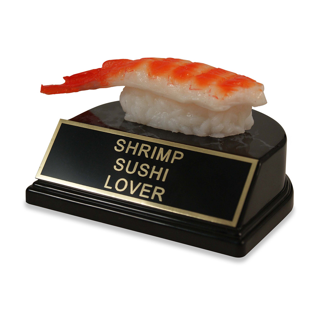 Shrimp Sushi Trophy