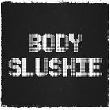 BODY SLUSHIE
