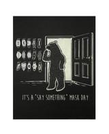 Say Something Mask Day Print