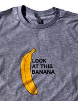 Look at This Banana T