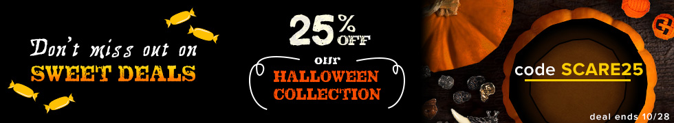 Take 25% off Our Halloween Collection using code SCARE25