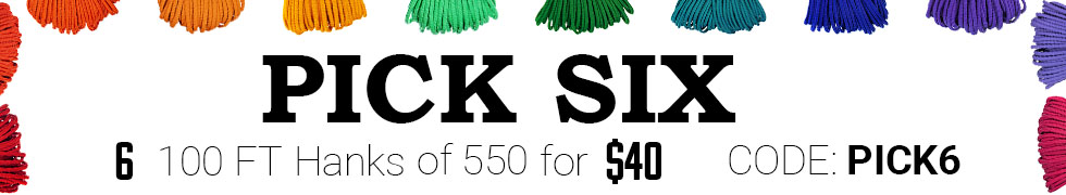 Pick 6 100 Foot 550 Hanks for $40 using cord PICK6
