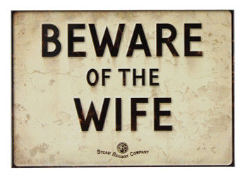 Steam Railway Co. Plaque - Beware Of The Wife