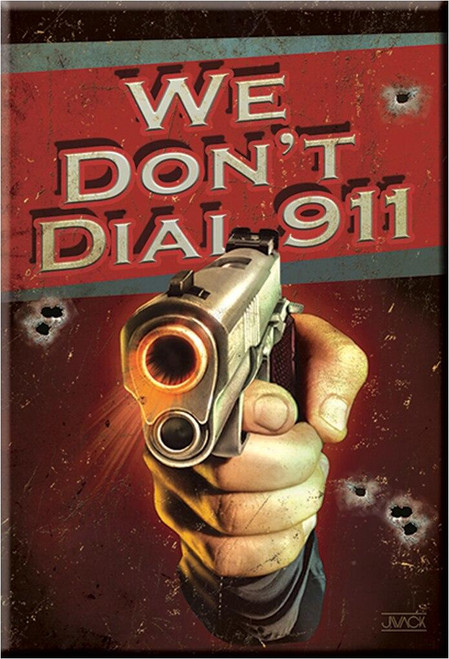 Magnet We Dont Dial 911