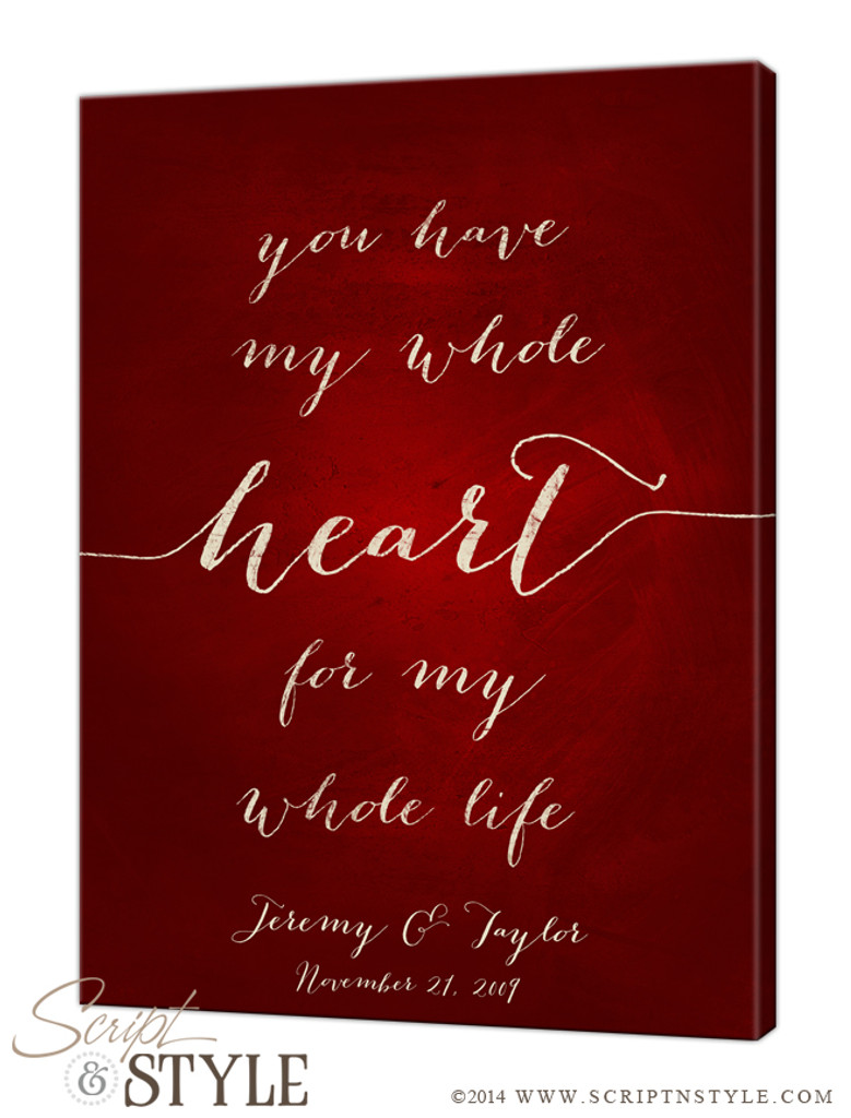 You have my whole heart for my whole life canvas/Wine-Cream