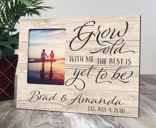 grow old with me picture frame